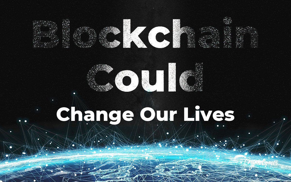 10 Ways That Blockchain Technology Could Change Our Lives
