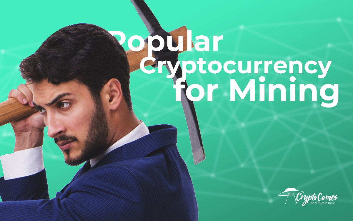 Popular Cryptocurrency for Mining in 2019