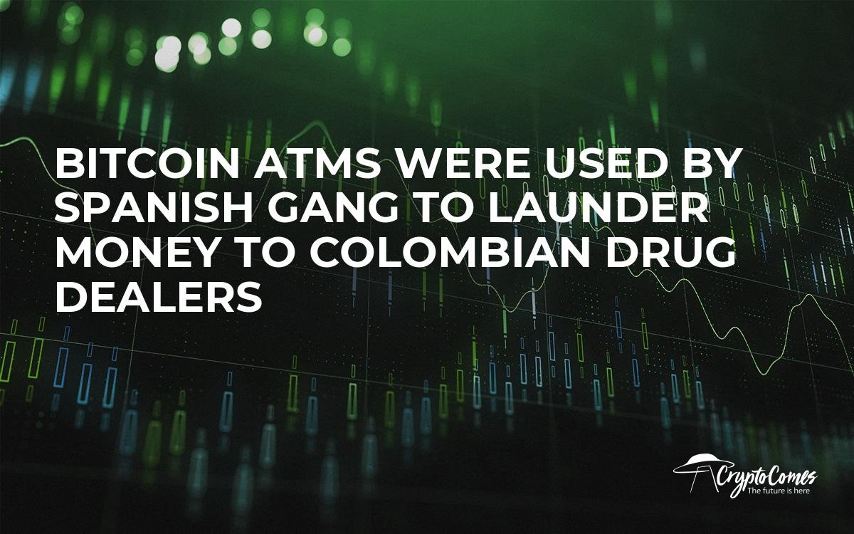 Bitcoin ATMs Were Used by Spanish Gang to Launder Money to Colombian Drug Dealers