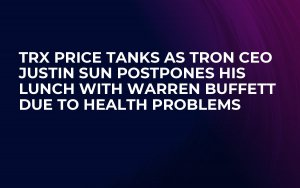 TRX Price Tanks as Tron CEO Justin Sun Postpones His Lunch with Warren Buffett Due to Health Problems