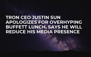 Tron CEO Justin Sun Apologizes for Overhyping Buffett Lunch, Says He Will Reduce His Media Presence