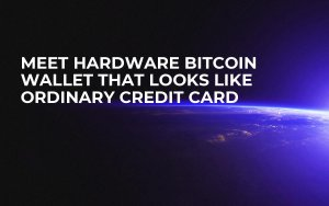 Meet Hardware Bitcoin Wallet That Looks Like Ordinary Credit Card
