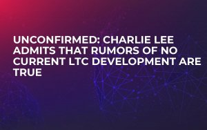 Unconfirmed: Charlie Lee Admits that Rumors of No Current LTC Development Are True