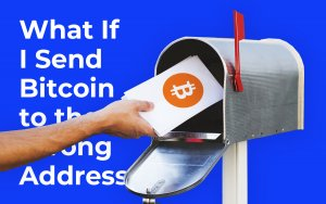 What If I Send Bitcoin to the Wrong Address?