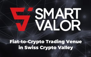Smart Valor Crypto Exchange Kicks off First Fiat-to-Crypto Trading Venue in Swiss Crypto Valley