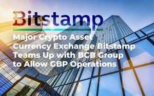 Major Crypto Asset Currency Exchange Bitstamp Teams Up with BCB Group to Allow GBP Transactions
