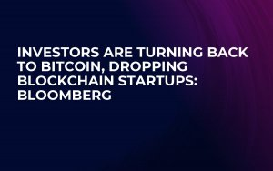 Investors Are Turning Back to Bitcoin, Dropping Blockchain Startups: Bloomberg