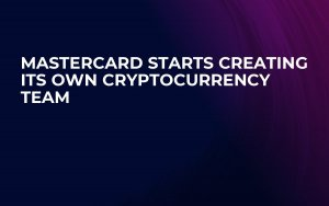 Mastercard Starts Creating Its Own Cryptocurrency Team