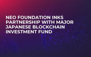 NEO Foundation Inks Partnership with Major Japanese Blockchain Investment Fund